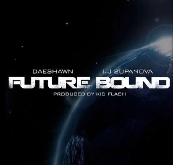 Deshawn Ft. I.J Supanova Future Bound