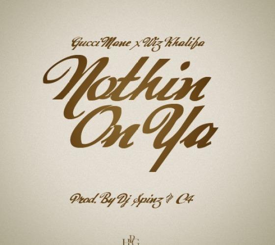 Gucci Mane ft Wiz Khalifa - Nothin On Ya