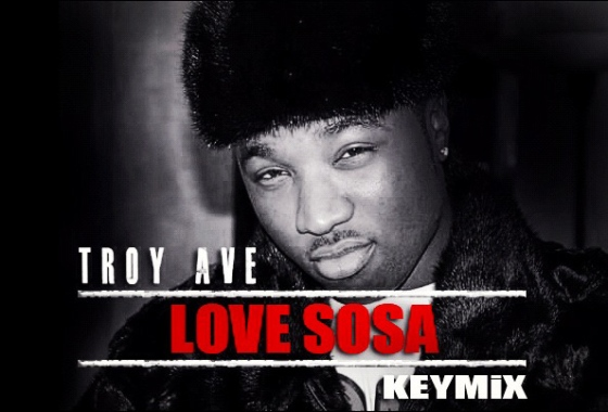 Troy Ave Love Sosa Keymix