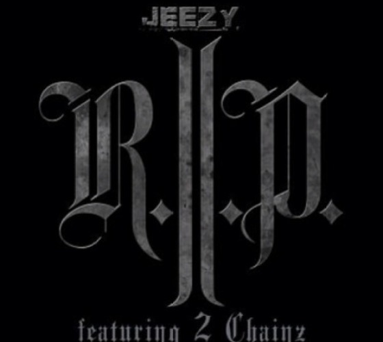 Young Jeezy Ft. 2 Chainz R.I.P.