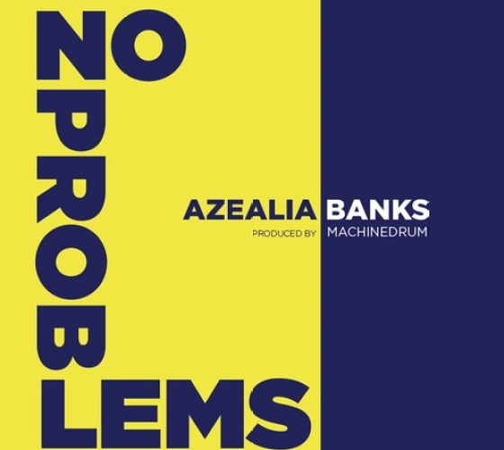 Azealia Banks No Problems