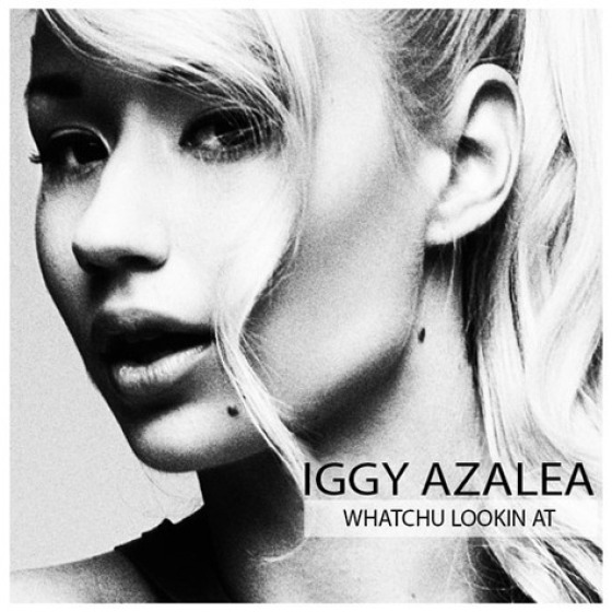 IGGY AZALEA – 'WHATCHU LOOKIN AT'