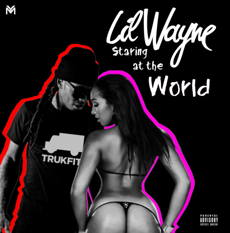 Lil Wyane - Staring At The World