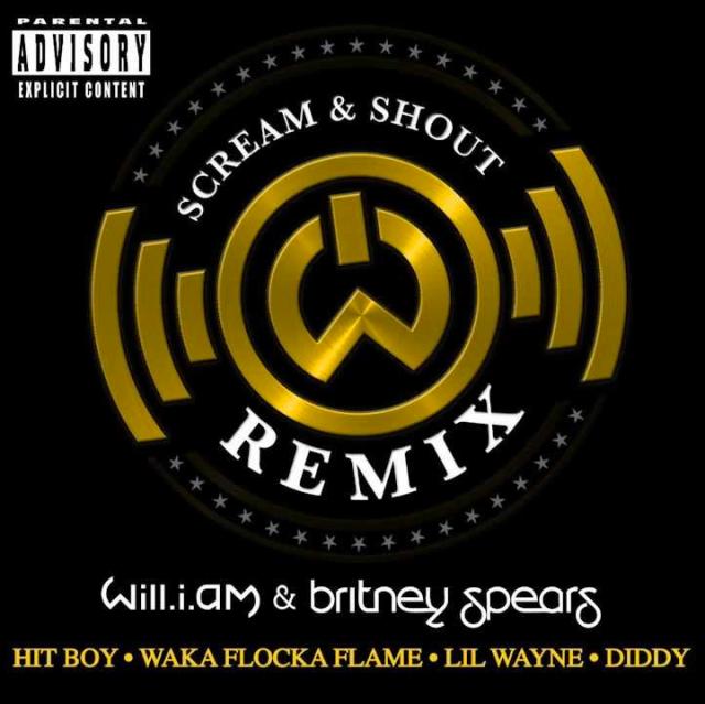 Will.I.Am Ft Britney Spears, Diddy, Hit-Boy, Waka Flocka Flame & Lil Wayne – Scream & Shout (Remix)