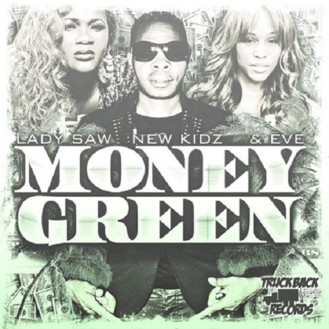 Eve Lady Saw & New Kidz 'Money Green'