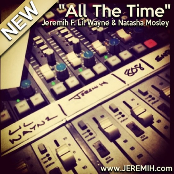 Jeremih - All The Time  Feat. Lil Wayne & Natasha Mosley