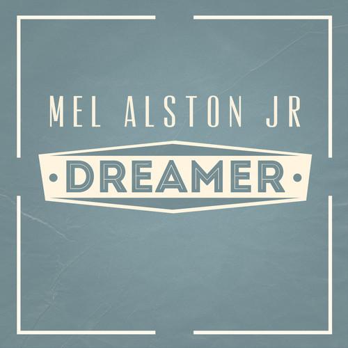 Mel Alston Jr - Dreamer