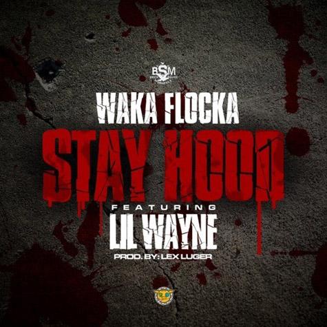 Wka Flock Lil Wayne  - Stay Hood
