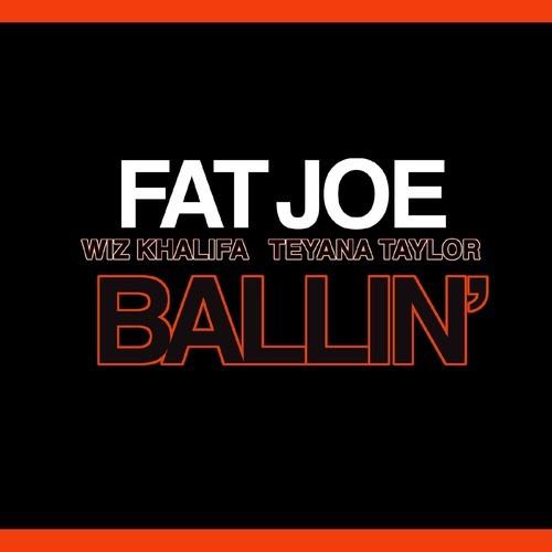 Fat Joe ft. Wiz Khalifa & Teyana Taylor – Ballin'