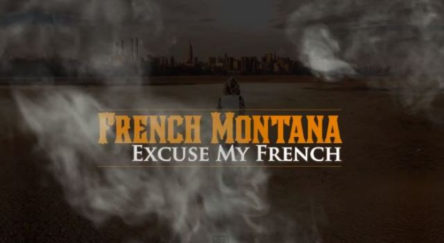 French Montana Excuse My French Promo