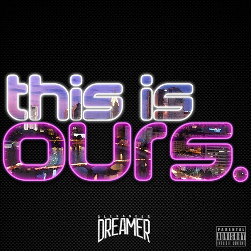 Alexander Dreamer 'This Is Ours'