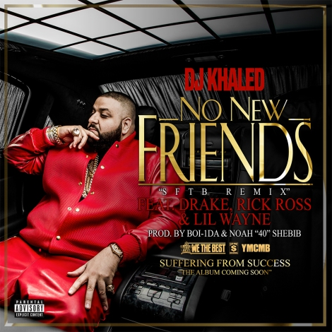 Dj Khaled 'No New Friends' Ft. Drake, Lil Wayne, Rick Ross