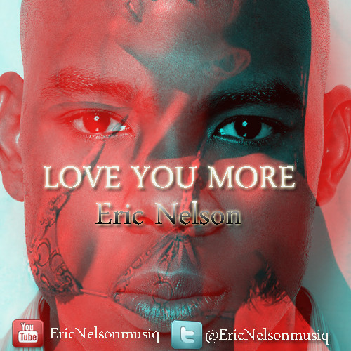 Eric Nelson- Love You More