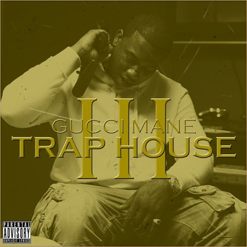 Gucci Mane 'Trap House III'