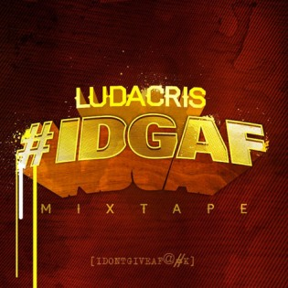 Ludacris #IDGAF (Mixtape)