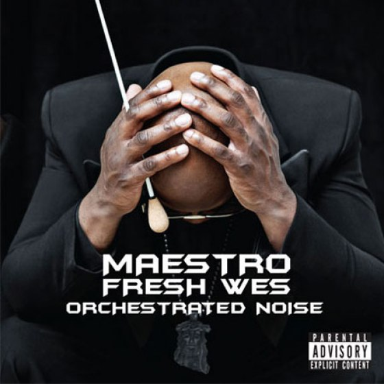 Maestro Fresh Wes Orchestrated Noise