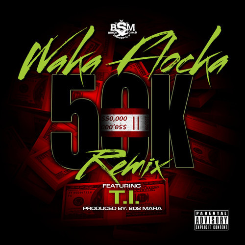 Waka Flocka - 50K Remix ft. T.I.