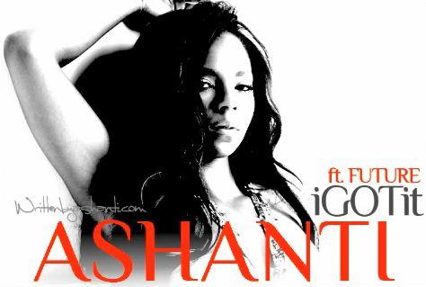 Ashanti Ft. Future 'I Got It'