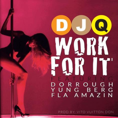 J Q Ft. Dorrough, Yung Berg, & FLA Amazin - Work For It