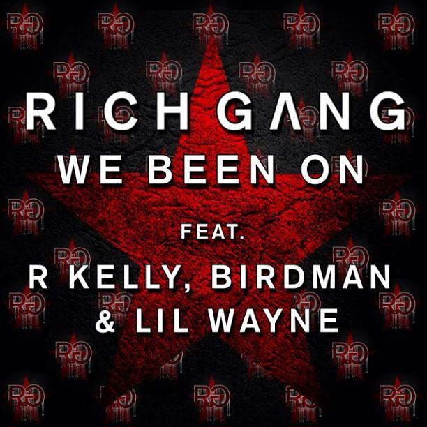 Lil Wayne Birdman R. Kelly 'We Been On'