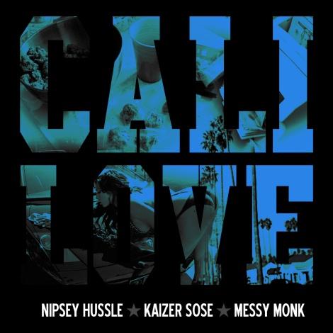 Nipsey Hussle x Kaizer Sose  'Cali Love - Cali Plug'