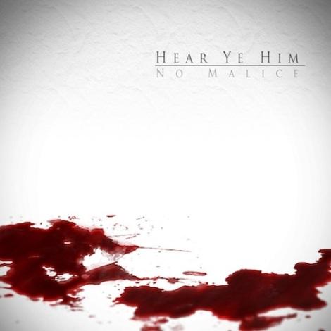 No Malice 'Hear Ye Him'