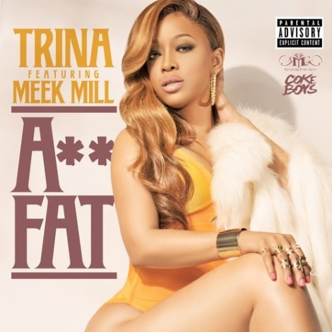 TRINA - ASS FAT feat MEEK MILL