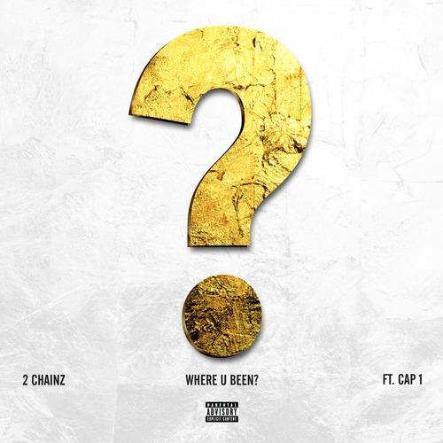2 Chainz 'Where U Been' feat. Cap 1