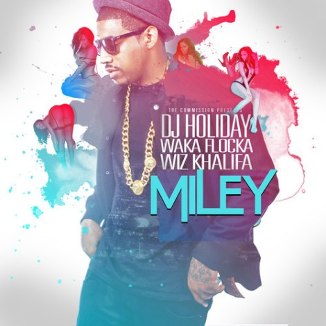DJ Holiday Ft. Waka Flocka Flame & Wiz Khalifa - Miley