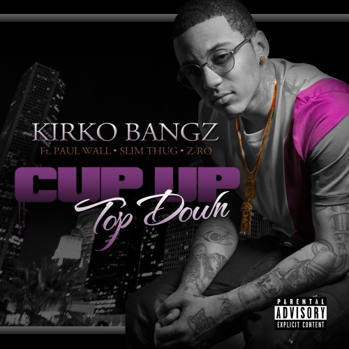 Kirko Bangz Ft. Z-Ro, Slim Thug & Paul Wall - Cup Up Top Down