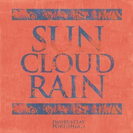 Dashius Clay x Portishead - Sun Cloud Rain