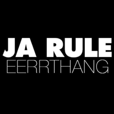 Ja Rule 'Eerrthang'