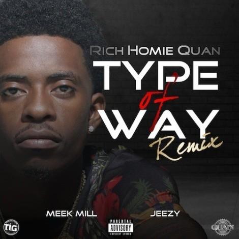 Rich Homie Quan Ft. Jeezy x Meek Mill 'Type Of Way' Remix