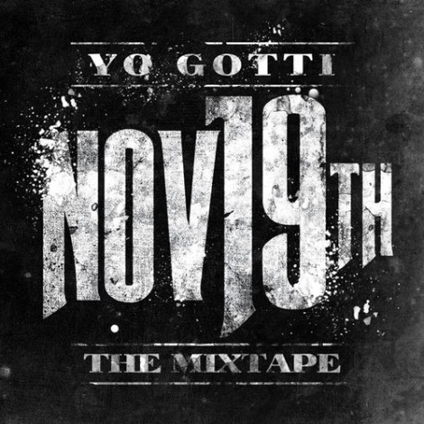Yo Gotti  - November 19th Mixtape