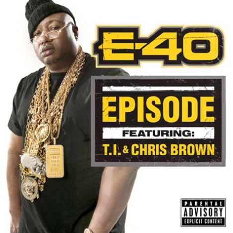 E-40 Ft. Chris Brown and T.I. – 'Episode'