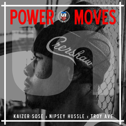 Kaizer Sose Nipsey Troy Ave 'Power Moves'