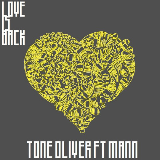 Tone Oliver Ft. Mann 'Love Is Back'