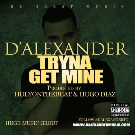 D'Alexander 'Tryna Get Mine'