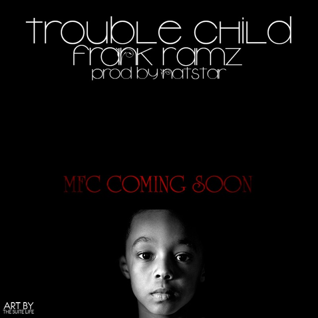 Frank Ramz 'Trouble Child'