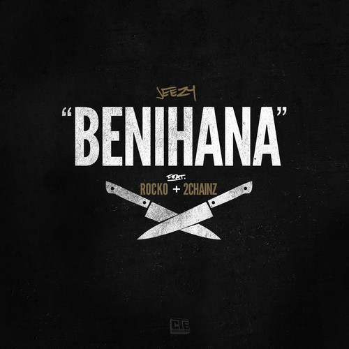 Jeezy 'BENIHANA' ft ROCKO, 2CHAINZ