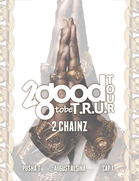 2 Chainz '2 Good 2 Be Tru' Tour