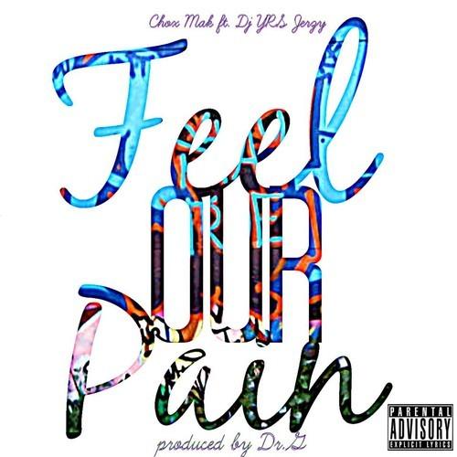 Chox-Mak Ft. DJ YRS Jerzy - Feel Our Pain
