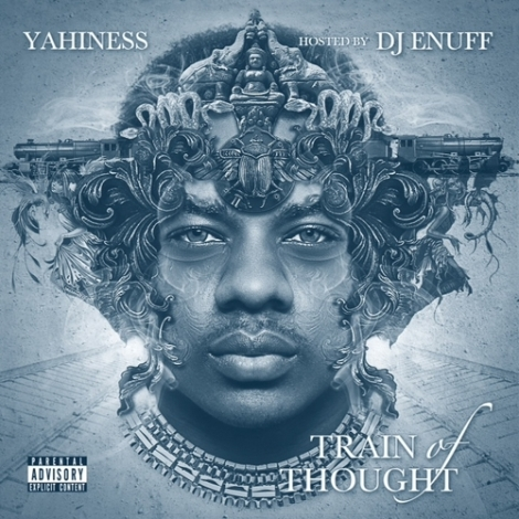 DJ Enuff Presents YAHINESS Train Of Thought