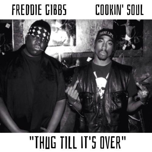 Freddie Gibbs - Thug Till It's Over