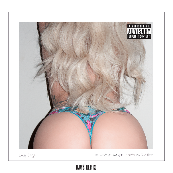 "LADY GAGA FT. R.KELLY X RICK ROSS ""DO WHAT U WANT (REMIX)"""