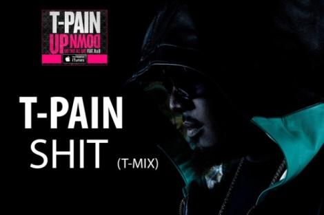T-Pain 'Shit (Remix)'