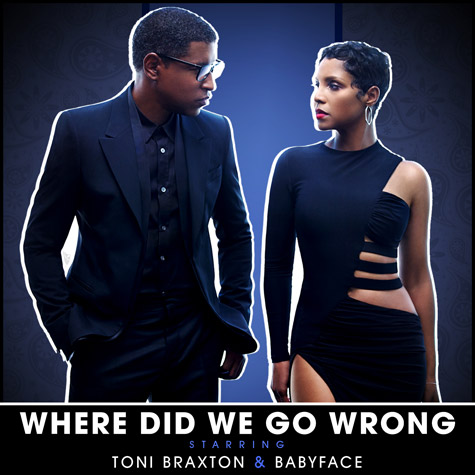TONI BRAXTON x BABYFACE – 'WHERE DID WE GO WRONG'