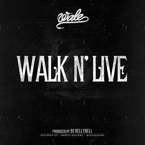 Wale 'Walk N' Live