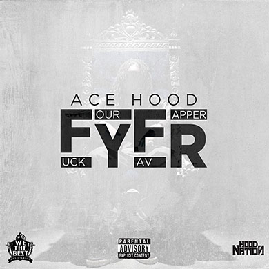Ace Hood 'Fuck Your Favorite Rapper'