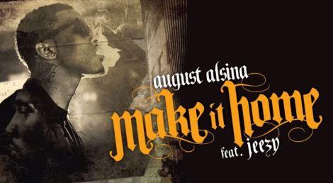 August Alsina ft. Jeezy - 'Make It Home'